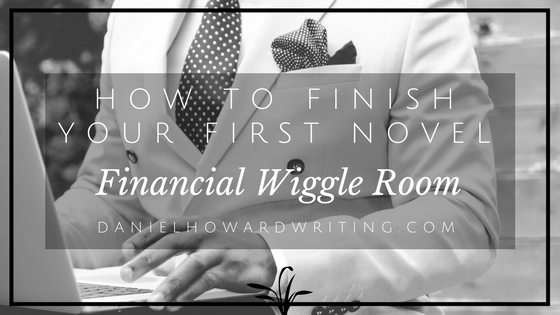 How to FINISH Your First Novel – Financial Wiggle Room
